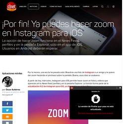 Instagram permite hacer zoom en fotos y videos - CNET en Español
