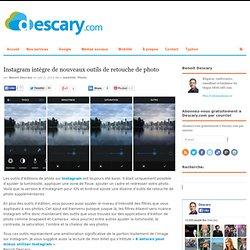 Instagram intègre de nouveaux outils de retouche de photoDescary.com
