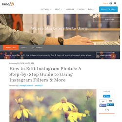 How to Edit Instagram Photos: A Step-by-Step Guide to Using Instagram Filters & More