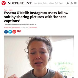 Essena O'Neill: Instagram users follow suit by sharing pictures with 'honest captions'