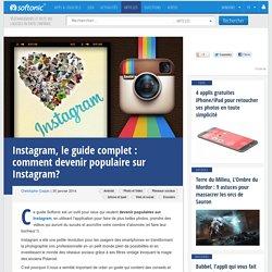 Instagram, le guide complet: comment devenir populaire sur Instagram?