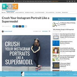 Crush Your Instagram Portrait Like a Supermodel