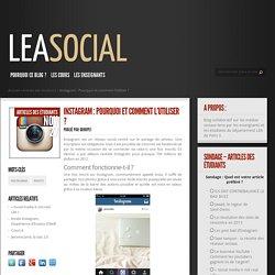 Instagram : Pourquoi et comment l'utiliser ? LEASOCIAL.net