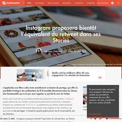 Instagram proposera bientôt l'équivalent du retweet dans ses Stories
