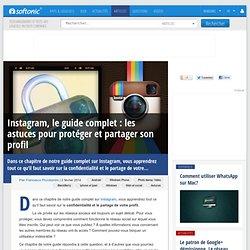 Instagram, le guide complet: les astuces pour protéger et partager son profil