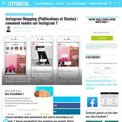 Instagram Shopping (Publications et Stories) : Comment Vendre sur Instagram ?