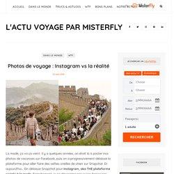 Photos de voyage : Instagram vs la réalité - Misterfly Blog