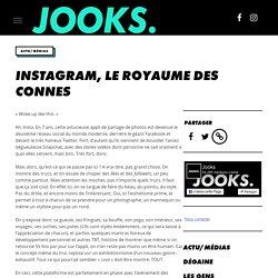INSTAGRAM, LE ROYAUME DES CONNES - JOOKS