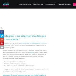 Instagram : ma sélection d'outils que tu vas adorer ! - Social Media For You