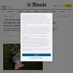 «Mort-né, mais né quand même»: sur Instagram, des photos de bébés morts pour briser le silence du deuil périnatal
