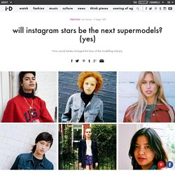will instagram stars be the next supermodels? (yes)