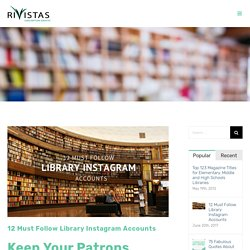 12 Must Follow Library Instagram Accounts – Rivistas – Subscription Services For Libraries