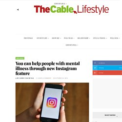 You can help people with mental illness through new Instagram feature - TheCable Lifestyle