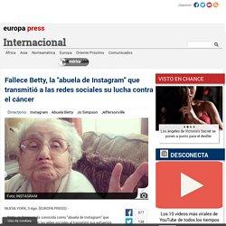 """Fallece Betty, la """"abuela de Instagram"""" que transmitió a las redes sociales su lucha contra el cáncer"""