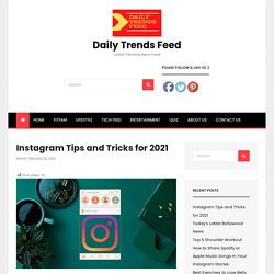Instagram Tips and Tricks for 2021 - Daily Trends Feed