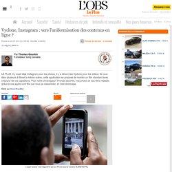DOC 6 : Vyclone, Instagram : vers l'uniformisation des contenus en ligne