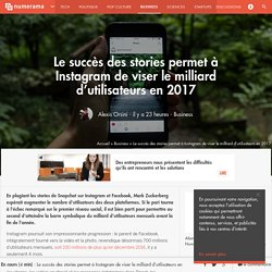 Le succès des stories permet à Instagram de viser le milliard d'utilisateurs en 2017 - Business