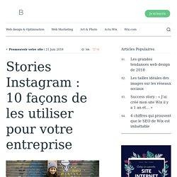 Stories Instagram : 10 façons de les utiliser pour votre entreprise