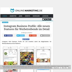 Instagram Business Profile: Alle neuen Features für Werbetreibende im Detail