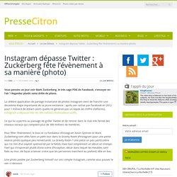 Instagram dépasse Twitter : Zuckerberg fête l'évènement à sa manière