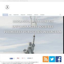Coca-Cola mise sur les Instagramers pour ses premières publicités Instagram !