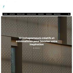 10 instagrameurs créatifs et minimalistes pour booster votre inspiration - Dans Ta Pub
