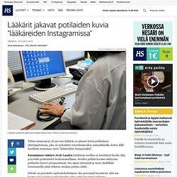 """Lääkärit jakavat potilaiden kuvia """"lääkäreiden Instagramissa"""" - Sairaanhoito - Terveys"""