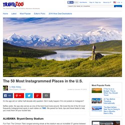 The 50 Most Instagrammed Places in the U.S. - Travelzoo