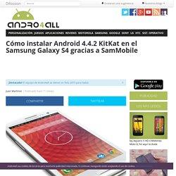 Instala Android 4.4.2 KitKat en Samsung Galaxy S4