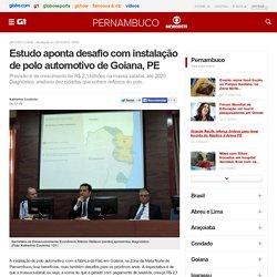 Estudo aponta desafio com instalação de polo automotivo de Goiana, PE - notícias em Pernambuco