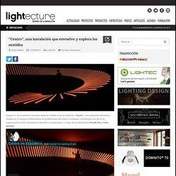 """""""Centro"""", una instalación que envuelve y explora los sentidos"""