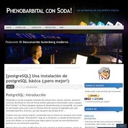 [postgreSQL] Una instalación de postgreSQL básica (¡pero mejor!)