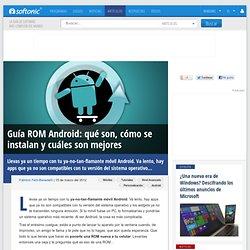 Guía ROMs para Android: cómo se instalan y cuáles son mejores