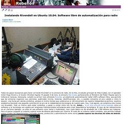 Instalando Rivendell en Ubuntu 10.04: Software libre de automatización para radio