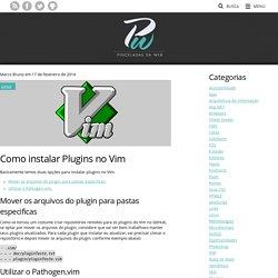 o instalar Plugins no Vim » Pinceladas da Web - Aprenda HTML5, CSS3, Javascript e mais.