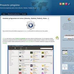 Instalar programas en Linux (Ubuntu, Debian, Fedora, Suse...) - Proyecto pingüino