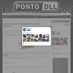 Como Instalar o Windows Seven pelo Pendrive
