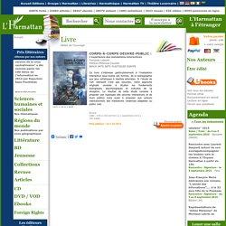 CORPS-À-CORPS OEUVRE-PUBLIC : - L'expérience des instalations interactives, Françoise Lejeune