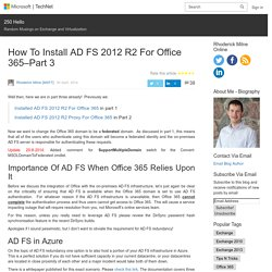 How To Install AD FS 2012 R2 For Office 365–Part 3 – 250 Hello