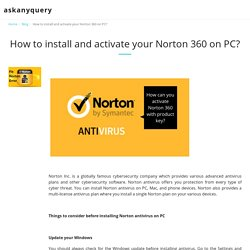 How to install and activate your Norton 360 on PC? - askanyquery