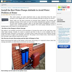Install the Best Water Pumps Adelaide to Avoid Water Problem at Home