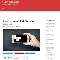 how to install kali linux on android - AGR Technology