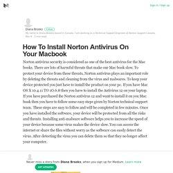 How To Install Norton Antivirus On Your Macbook – Diana Brooks – Medium