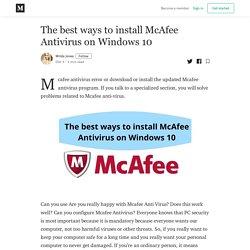 The best ways to install McAfee Antivirus on Windows 10