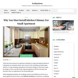 Why You Must Install Kitchen Chimney For Small Apartment - TechnoZooo