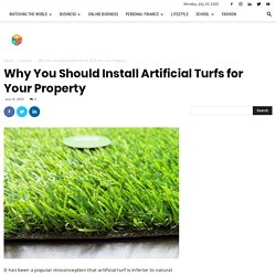 Why You Should Install Artificial Turfs for Your Property