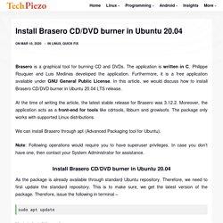 Install Brasero CD/DVD burner in Ubuntu 20.04 - TechPiezo