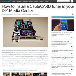 How to install a CableCARD tuner in your DIY Media Center -- Eng
