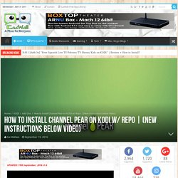 How to Install Channel Pear on KODI w/ Repo