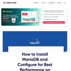 How to Install MariaDB and Configure for Best Performance on Ubuntu & CentOS?